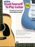 Alfred's Teach Yourself to Play Guitar: Everything You Need to Know to Start Playing the Guitar!