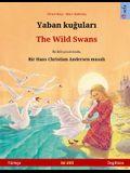 Yaban kuğuları - The Wild Swans (Türkçe - İngilizce): Hans Christian Andersen'in çift lisanlı çocuk kitabı