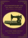 Featherweight 221: The Perfect Portable and Its Stitches Across History