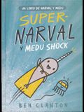 Super-Narval Y Medu Shock