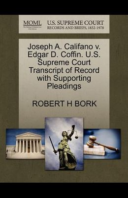 Joseph A. Califano V. Edgar D. Coffin. U.S. Supreme Court Transcript of Record with Supporting Pleadings