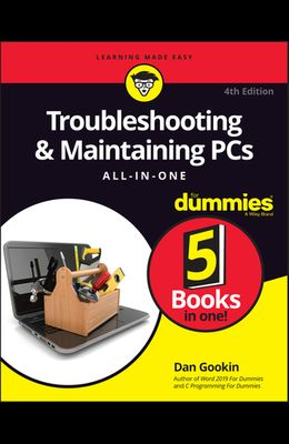 Troubleshooting and Maintaining PCs All-In-One for Dummies
