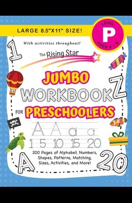 The Rising Star Jumbo Workbook for Preschoolers: (Ages 4-5) Alphabet, Numbers, Shapes, Sizes, Patterns, Matching, Activities, and More! (Large 8.5x11