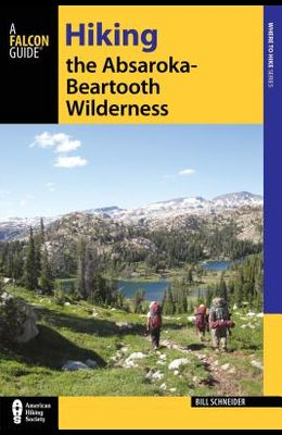 Hiking the Absaroka-Beartooth Wilderness, Third Edition