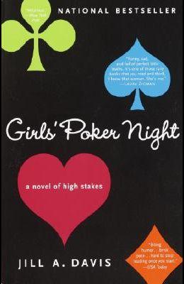 Girls' Poker Night: A Novel of High Stakes