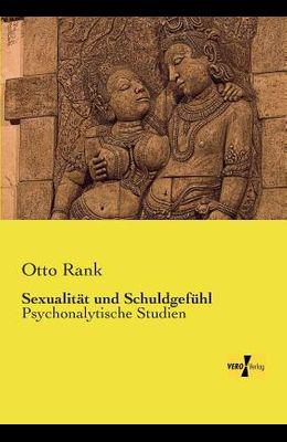 Sexualität und Schuldgefühl: Psychonalytische Studien