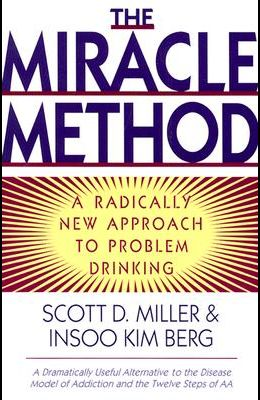 Miracle Method: A Radically New Approach to Problem Drinking (Revised)