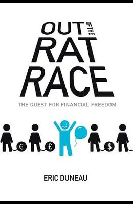 Out of the Rat Race: The Quest for Financial Freedom