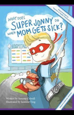 What Does Super Jonny Do When Mom Gets Sick? (CROHN'S disease version).