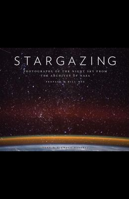 Stargazing: Photographs of the Night Sky from the Archives of NASA (Astronomy Photography Book, Astronomy Gift for Outer Space Lov