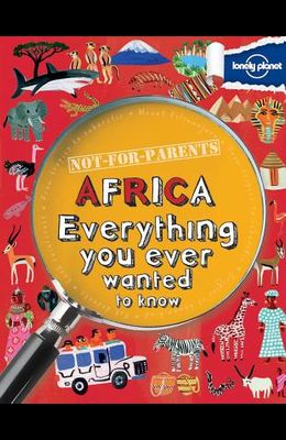 Not for Parents Africa: Everything You Ever Wanted to Know