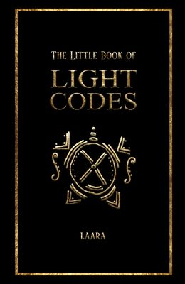 The Little Book of Light Codes: Healing Symbols for Life Transformation
