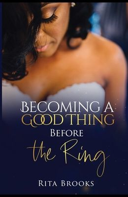 Becoming a Good Thing Before the Ring