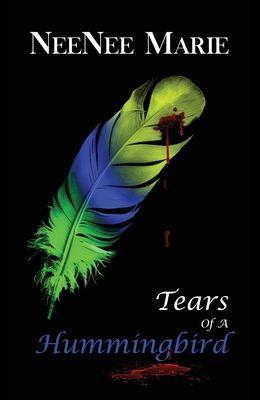 Tears of A Hummingbird