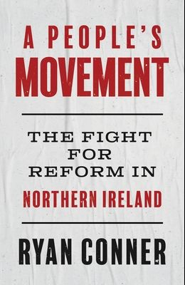 A People's Movement: The Fight for Reform in Northern Ireland
