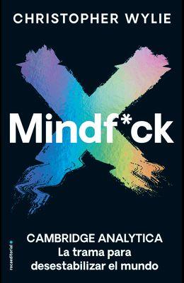 Mindf*ck: La Trama Para Desestabilizar el Mundo = Mindf*ck