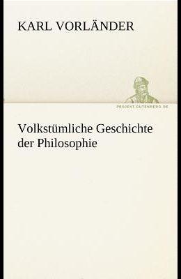 Volkstumliche Geschichte Der Philosophie