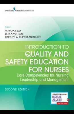 Introduction to Quality and Safety Education for Nurses, Second Edition: Core Competencies for Nursing Leadership and Management