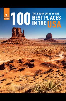 The Rough Guide to the 100 Best Places in the USA