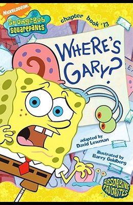 Where's Gary? (Spongebob SquarePants Chapter Books)