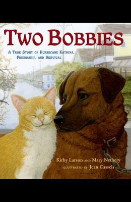 Two Bobbies: A True Story of Hurricane Katrina, Friendship, and Survival