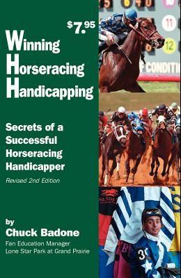 Winning Horseracing Handicapping: Secrets of a Successful Horseracing Handicapper