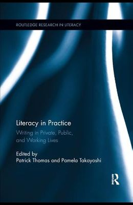 Literacy in Practice: Writing in Private, Public, and Working Lives