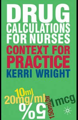 Drug Calculations for Nurses: Context for Practice