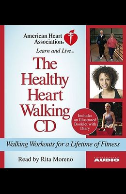 The Healthy Heart Walking CD: Walking Workouts for a Lifetime of Fitness