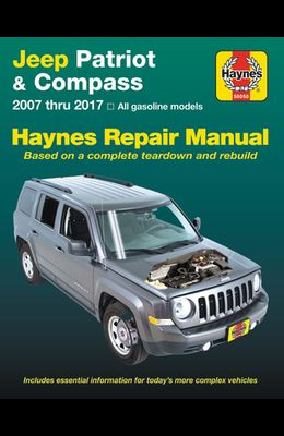 Jeep Patriot & Compass, (07-17) Haynes Repair Manual: All Gasoline Models - Based on a Complete Teardown and Rebuild