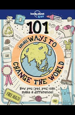 101 Small Ways to Change the World 1