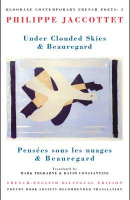 Under Clouded Skies & Beauregard: Pensées Sous Les Nuages & Beauregard