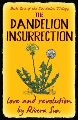 The Dandelion Insurrection - Love and Revolution -