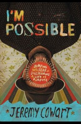 I'm Possible: Jumping Into Fear and Discovering a Life of Purpose