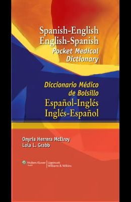 Spanish-English English-Spanish Pocket Medical Dictionary: Diccionario Médico de Bolsillo Español-Inglés Inglés-Español