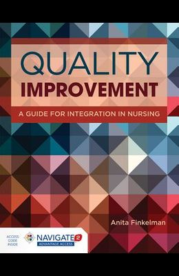 Quality Improvement: A Guide for Integration in Nursing [With Access Code]