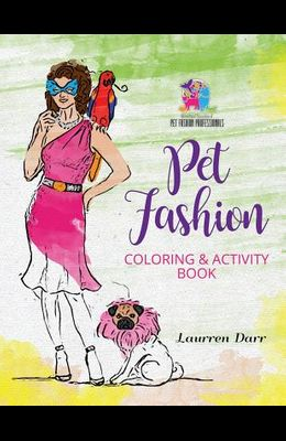 Pet Fashion Coloring & Activity Book
