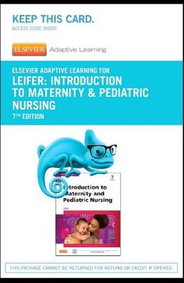Elsevier Adaptive Learning for Introduction to Maternity & Pediatric Nursing (Access Code)