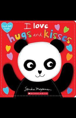 I Love Hugs and Kisses (Heart-Felt Books)