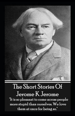 The Short Stories of Jerome K Jerome