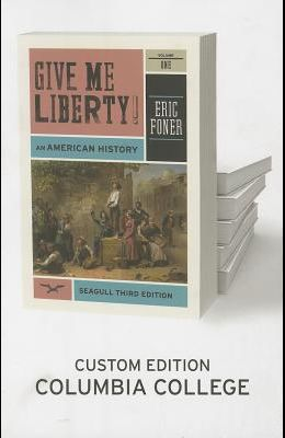 Give Me Liberty, Volume 1: To 1877: Am American History