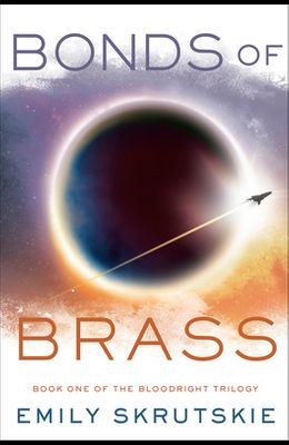 Bonds of Brass: Book One of the Bloodright Trilogy