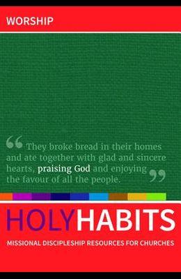 Holy Habits: Worship
