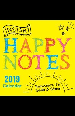 2019 Instant Happy Notes Wall Calendar: Reminders to Smile and Shine! - Includes Stickers