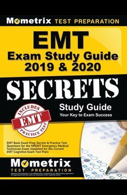EMT Exam Study Guide 2019 & 2020 - EMT Basic Exam Prep Secrets & Practice Test Questions for the NREMT Emergency Medical Technician Exam: (Updated for