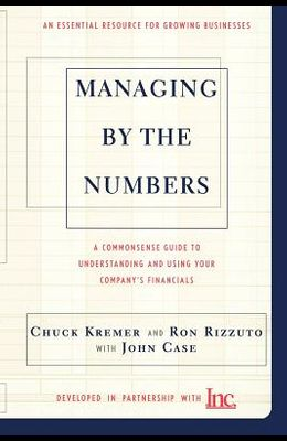 Managing by the Numbers: A Commonsense Guide to Understanding and Using Your Company's Financials