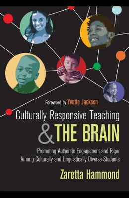 Culturally Responsive Teaching and the Brain: Promoting Authentic Engagement and Rigor Among Culturally and Linguistically Diverse Students