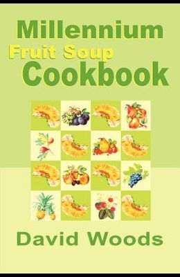 Millennium Fruit Soup Cookbook