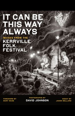 It Can Be This Way Always: Images from the Kerrville Folk Festival