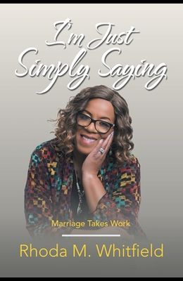 I'm Just Simply Saying: Marriage Takes Work